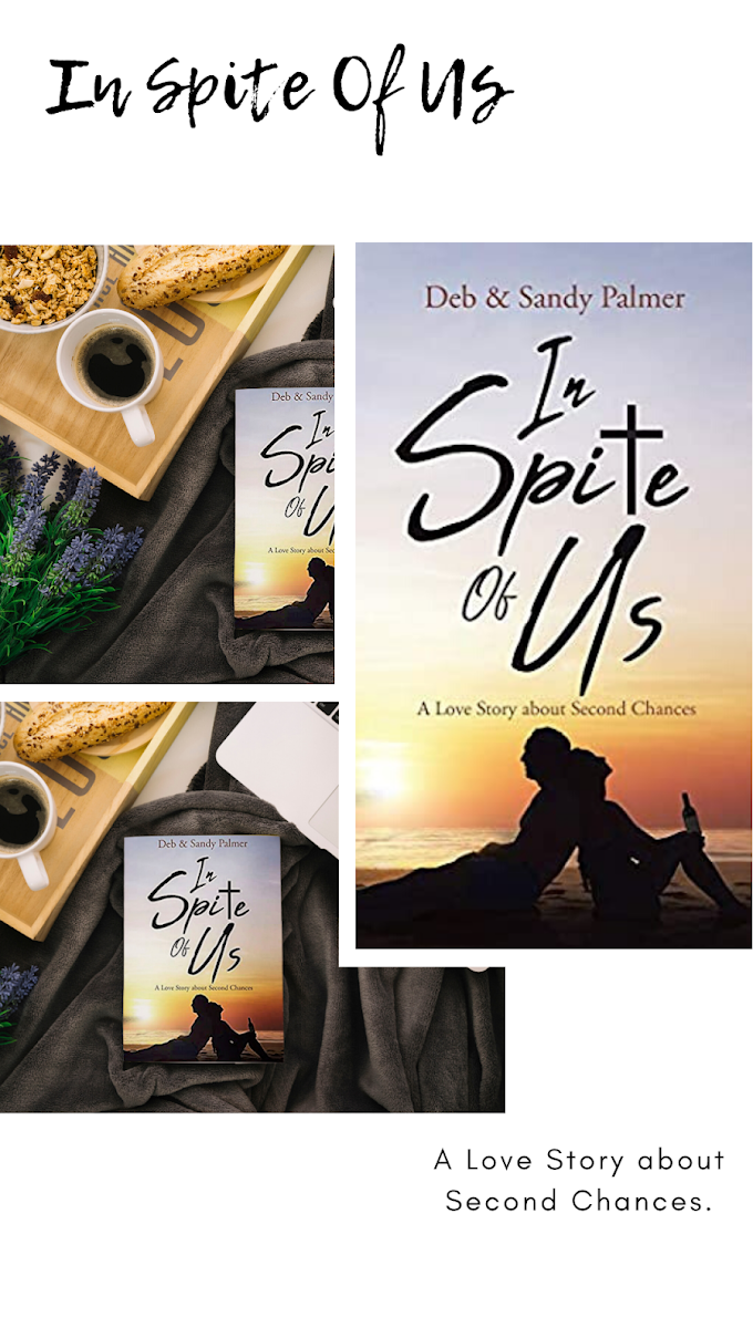 In Spite Of Us : A Love Story about Second Chances by Deb Palmer