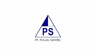 Rekrutmen PT Pulau Sambu (Sambu Group) Riau Maret 2021