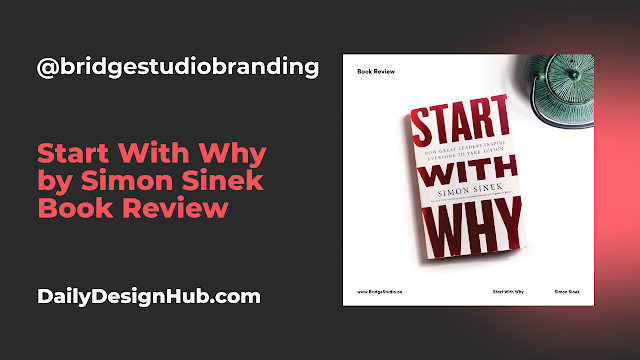 Start With Why by Simon Sinek Book Review by @bridgestudiobranding