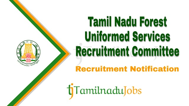 TNFUSRC Recruitment notification of 2019 - for Forest Guard - 320 post