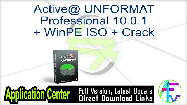 Active@ UNFORMAT Professional 10.0.1 + WinPE ISO + Crack
