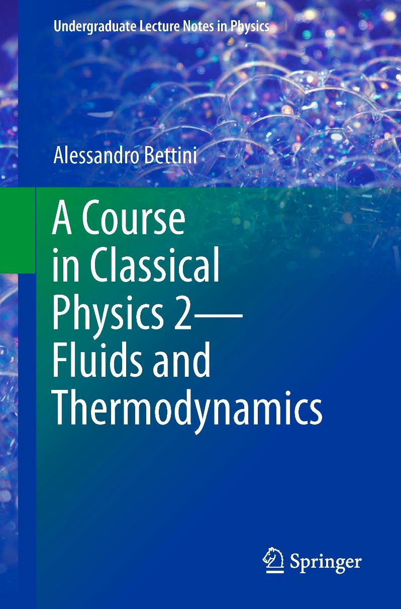A Course in Classical Physics 2: Fluids and Thermodynamics – Alessandro Bettini