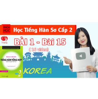 Khóa học Tiếng Hàn Sơ Cấp 2 Online (Giáo Trình Tiếng Hàn Tổng hợp 2), 16 video, 1700 từ vựng. ebook PDF-EPUB-AWZ3-PRC-MOBI