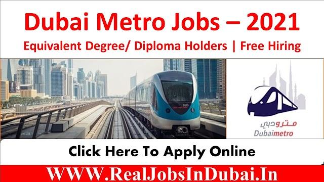 Dubai Metro Jobs Available In UAE - 2021