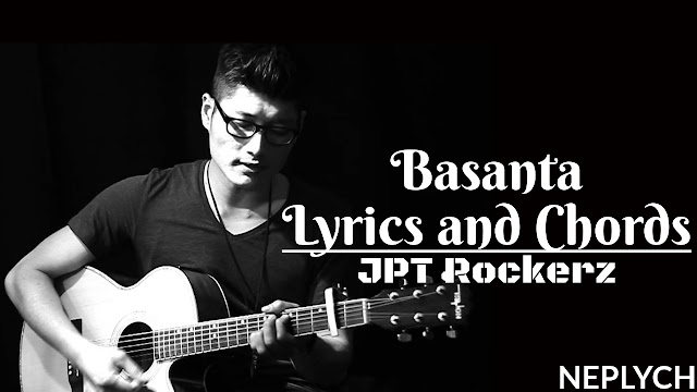 Basanta lyrics and guitar chords by jpt rockerz checkout. Chords are Csus, Cadd9, Em7, D, G. two types of strumming are used in this song. basanta, basanta jpt rockerz, basanta lyrics, basanta chords, basanta jpt rockerz lyrics, basanta lyrics with chords, Timro Ooth lai choyera niskida, basanta mp3 free download, basanta meaning, basanta guitar lesson, basantta cover, basanta song lyrics, nepali song lyrics, nepali song with lyrics and chords, lyrics, chords, basanta song strumming pattern,