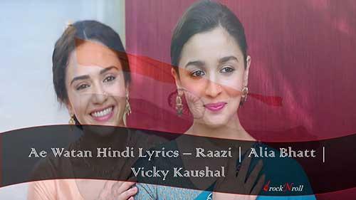 Ae-Watan-Hindi-Lyrics-Raazi
