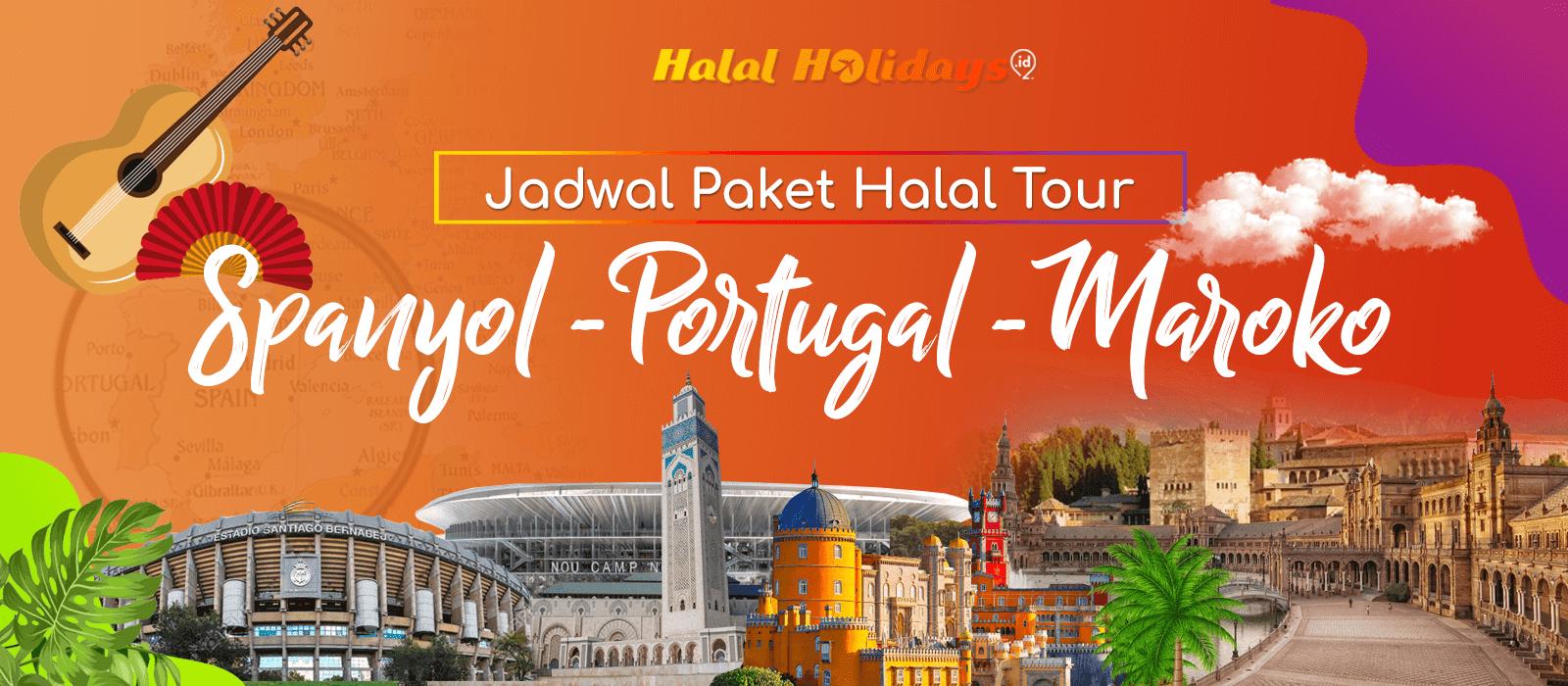 Paket Wisata Halal Tour Spanyol Portugal Maroko Murah Tahun 2022 2023