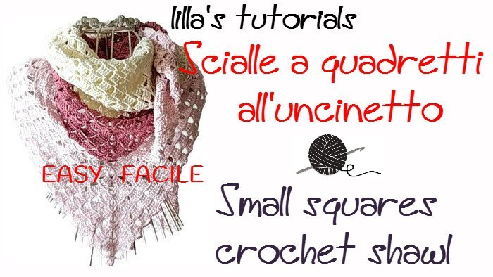 Lo Spazio Di Lilla Lillas Tutorials Scialle Crochet A Quadretti