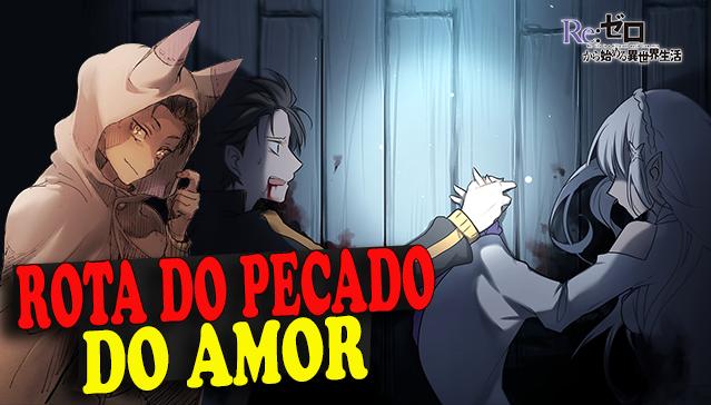 ROTA DO PECADO DO AMOR DE SUBARU! Re:Zero