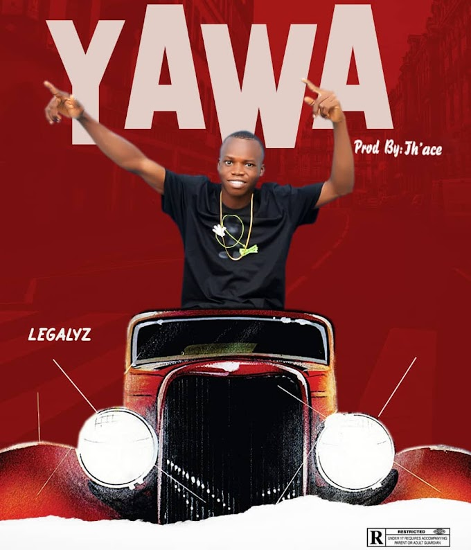[New Music] Legalyz - Yawa (prod. By Th'ace) #hypebenue