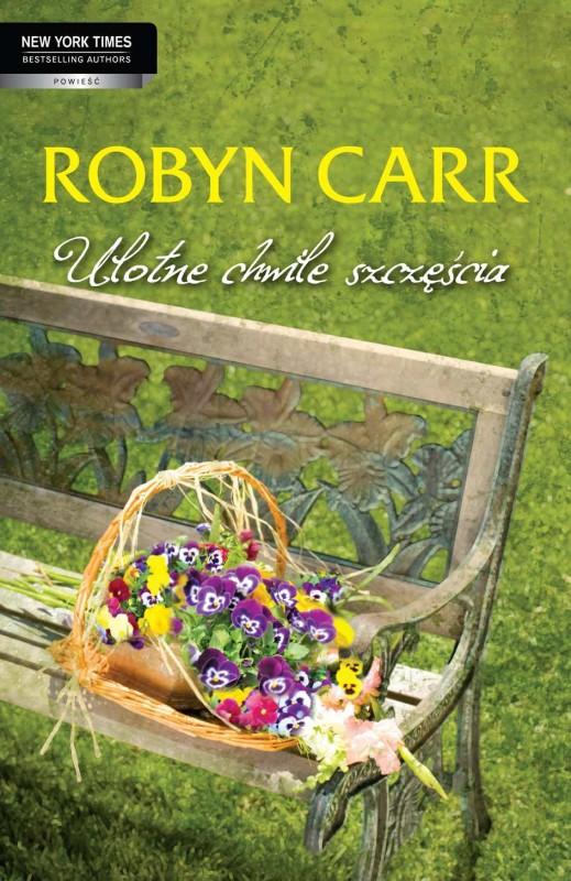 """Robyn Carr - """"Ulotne chwile szczęścia"""""""
