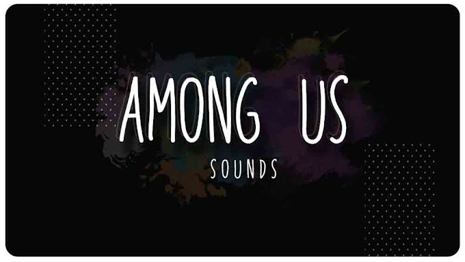 Among Us Sound Effects