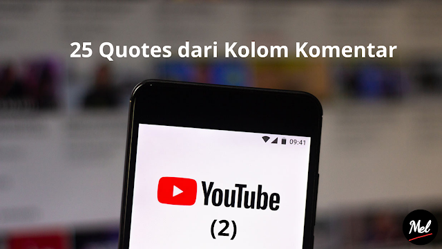 25 Quotes dari Kolom Komentar Youtube (2)