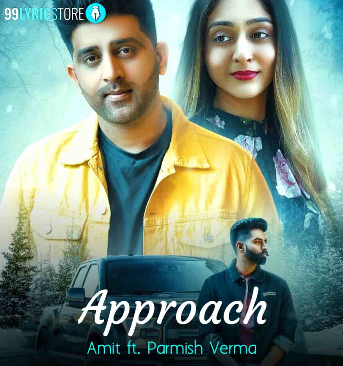 Approach Punjabi Song Sung by Amit Kumar Featuring Parmish Verma