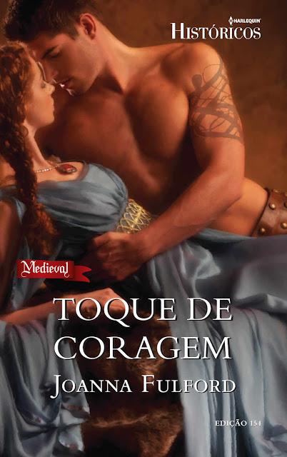 Toque de Coragem Harlequin Históricos - ed.154 - Joanna Fulford