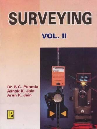 Surveying volume ll by B C Punamia & Ashok kumar Jain