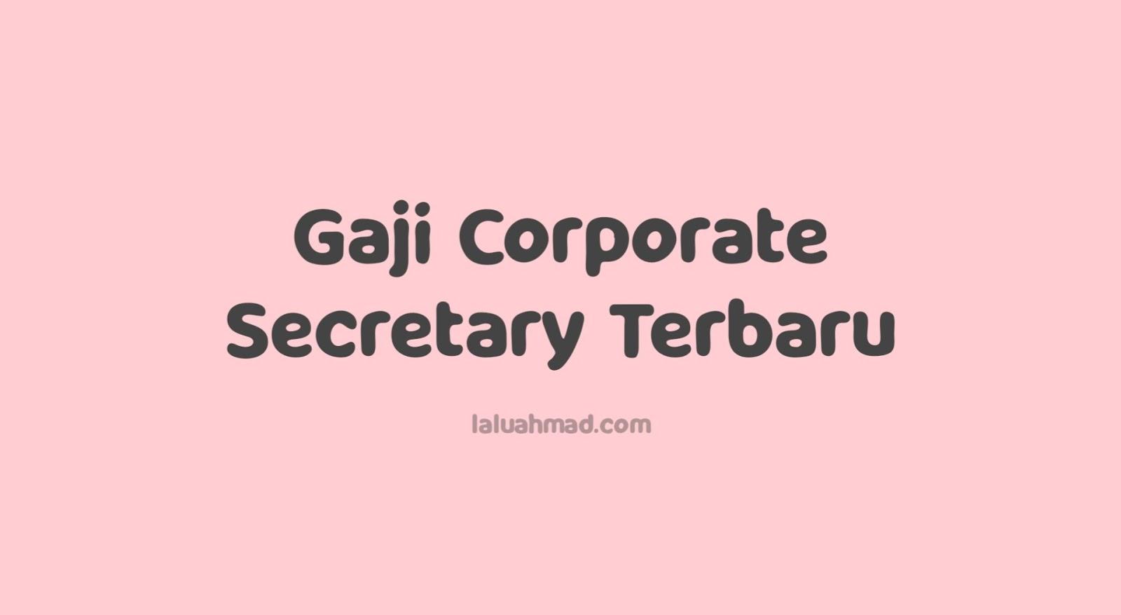 Gaji Corporate Secretary Terbaru