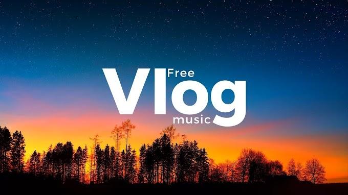 Free Best Vlogging music