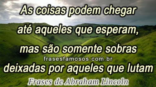 Frases de Abraham Lincoln sobre lutar e conquistar