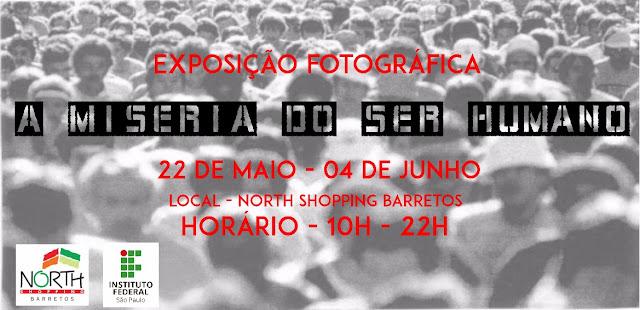 Exposição fotográfica ¿A Miséria do Ser Humano¿ no North Shopping Barretos a partir de 22 de maio