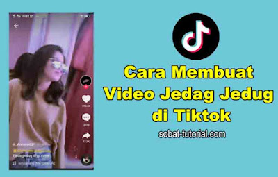 Cara Membuat Video Jedag Jedug di Tiktok