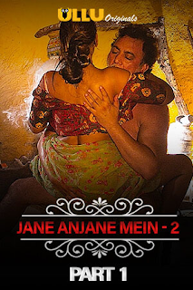 Jane Anjane Mein 2 Part 1 (Charmsukh) (2020) Ullu Full Web Series Download 720p