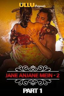 Jane Anjane Mein 2 Part 1 (Charmsukh) (2020) Ullu Full Web Series Download 720p