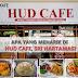 Apa Yang Menarik di Hud Cafe, Sri Hartamas?