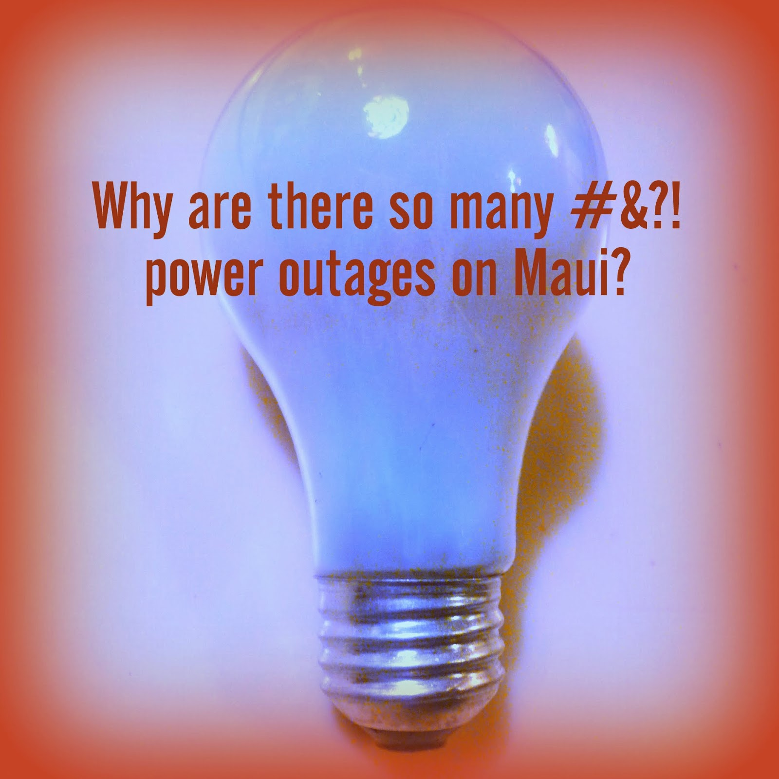 Maui Jungalow Why Do We Have So Many Power Outages On Maui