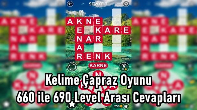 Kelime Çapraz Oyunu 660 ile 690 Level Arasi Cevaplari