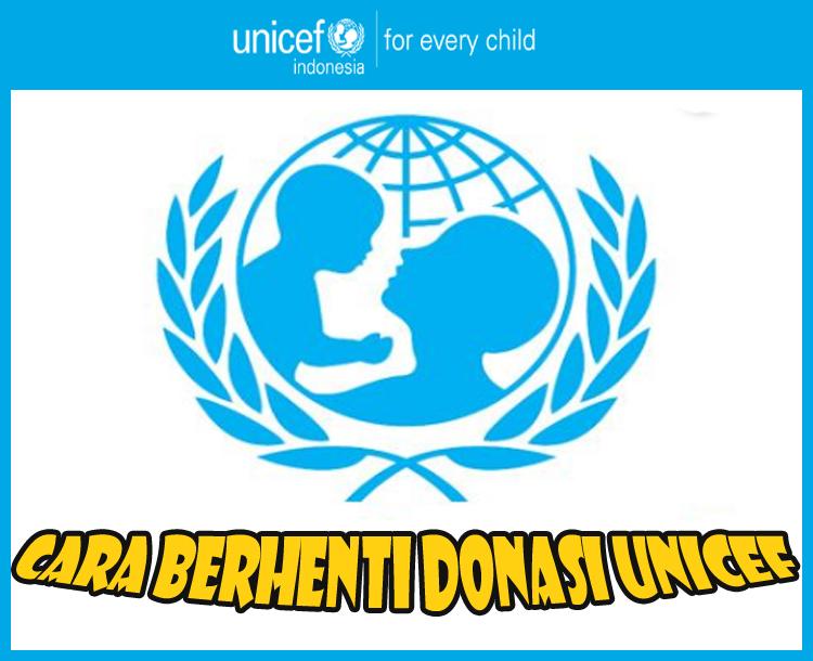 Cara berhenti donasi UNICEF dengan tepat dan cepat