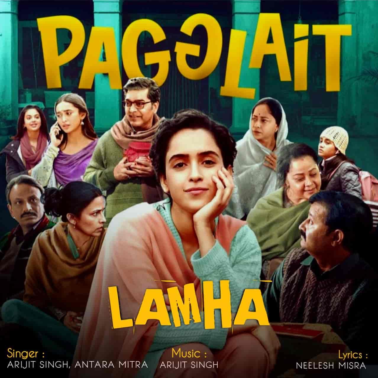 Lamha Hindi Song Lyrics Pagglait Arijit Singh