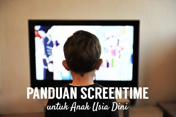 Panduan Screen Time untuk Anak Usia Dini