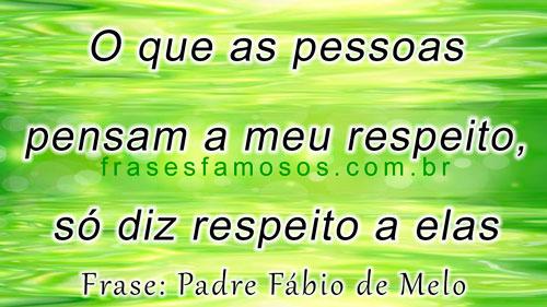 Fabio de Melo, Frases sobre Fofoca