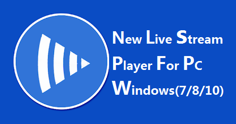 New Live stream player for PC