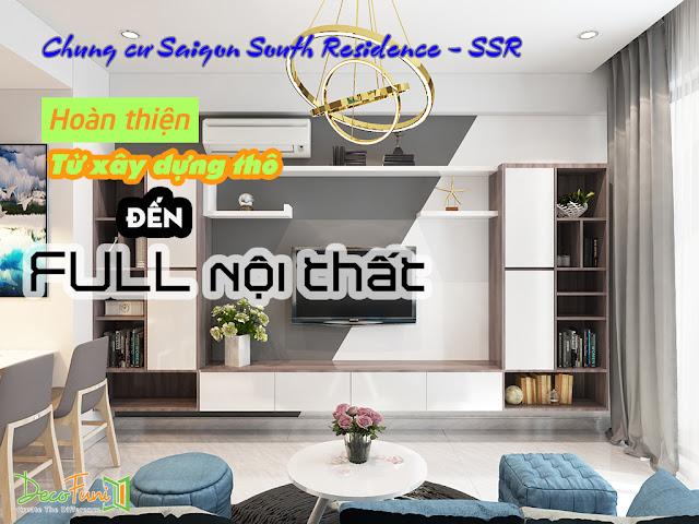 Thiết kế và thi công từ xây dựng thô cho đến hoàn thiện nội thất căn hộ chung cư Saigon South Residences Phú Mỹ Hưng - SSR