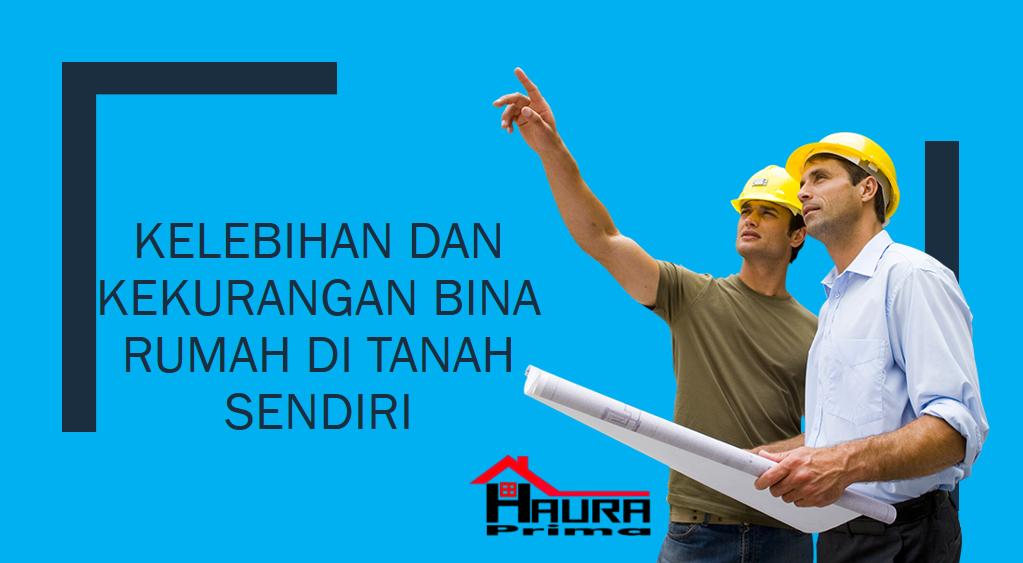 kelebihan bina rumah di tanah sendiri