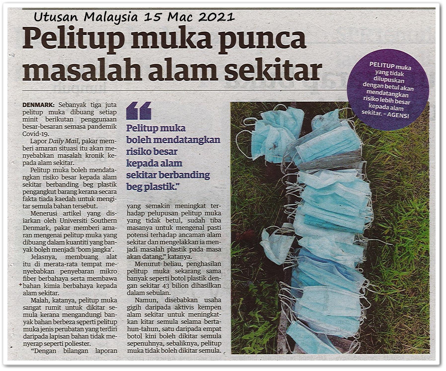 Pelitup muka punca masalah alam sekitar - Keratan akhbar Utusan Malaysia 15 Mac 2021
