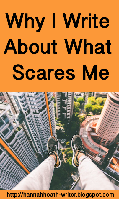 Why I Write About What Scares Me