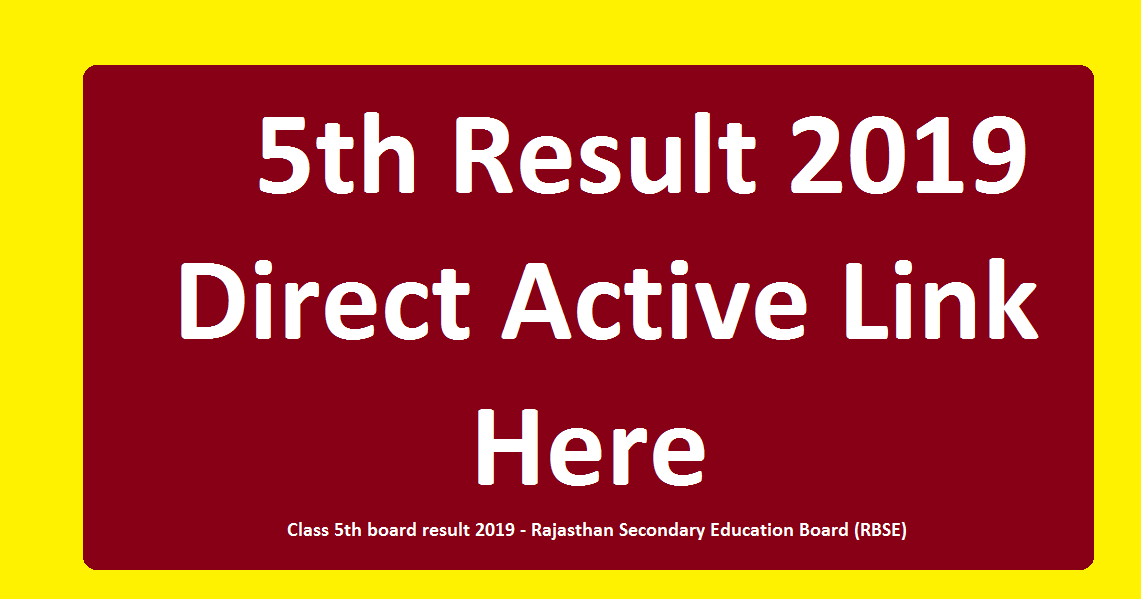 5th Result 2019 Rajasthan board''Direct Active Link'' Here