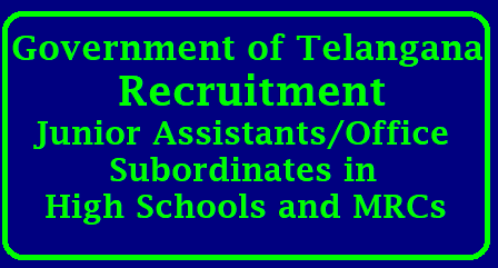 Proposals to Appoint Junior Assistants Office Subordinates Sweepers in all High Schools of TelanganaAppointing of Jr Asst, Subordinates Sweepers in HS & MRCs/2018/05/recruitment-junior-assistants-office-subordinates-sweepers-high-schools-mrc-telangana-apply-online.html