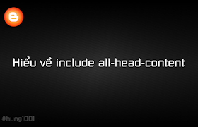 Hiểu về include all-head-content