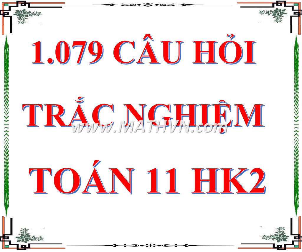 câu hỏi trắc nghiệm toán 11 hk2, trac nghiem toan 11 hoc ky 2