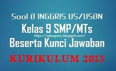 Soal US/USBN B INGGRIS Kelas 9 SMP/MTs K-13 Beserta Kunci Jawaban