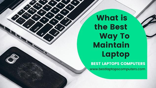 Maintain Laptop