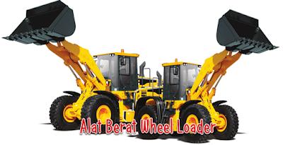Pengertian Dan Fungsi Wheel Loader