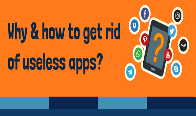 Why & How to Get Rid of Useless Apps #infographic