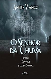 O SENHOR DA CHUVA - Andre Vianco