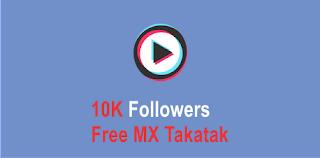 Get 10K Followers On MX Takatak