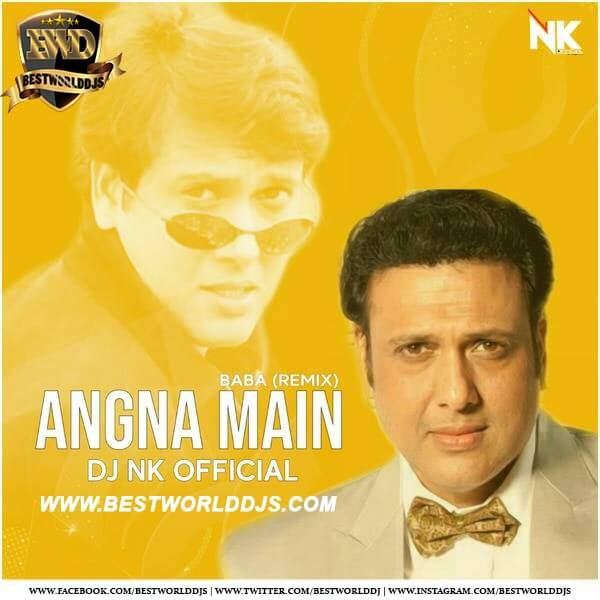 ANGNA MAIN BABA - DJ NK OFFICIAL
